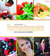 Hormonitasapaino; opas energiseen elŠmŠŠn; Kaisa Jaakkola; kansi: Katariina Tirkkonen-Wane